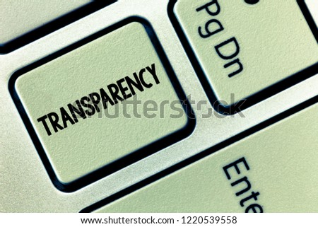 Conceptual hand writing showing Transparency. Business photo showcasing Condition being transparent clear obvious evident Translucent #1220539558