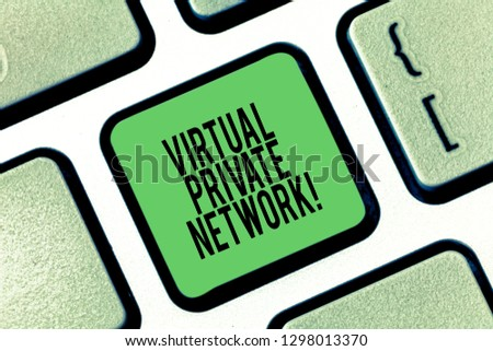 Conceptual hand writing showing Virtual Private Network. Business photo showcasing network that is constructed using public wires Keyboard key Intention to create computer message idea.