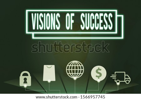 Conceptual hand writing showing Visions Of Success. Business photo text Clear End Result of Purpose Goal Perspective Plan.
