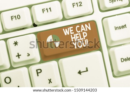 Conceptual hand writing showing We Can Help You. Business photo text offering good assistance to customers or friends White pc keyboard with note paper above the white background.