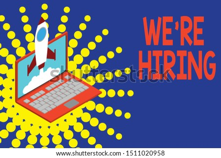 Conceptual hand writing showing We Re Hiring. Business photo showcasing Advertising Employment Workforce Placement New Job Rocket launching clouds laptop Startup project growing SEO.