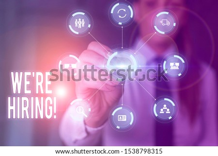Conceptual hand writing showing We Re Hiring. Business photo text recently employ someone or pay him to do particular job Picture photo network scheme with modern smart device.