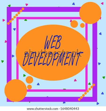Conceptual hand writing showing Web Development. Business photo showcasing dealing with developing websites for hosting via intranet Asymmetrical format pattern object outline multicolor design.