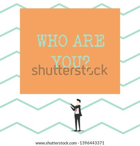 Conceptual hand writing showing Who Are You question. Business photo showcasing asking demonstrating identity or demonstratingal information.