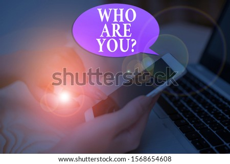 Conceptual hand writing showing Who Are You Question. Business photo showcasing Identify yourself description demonstratingal characteristics.