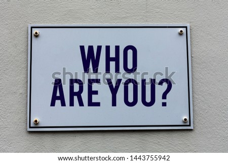 Conceptual hand writing showing Who Are Youquestion. Business photo text someone asking your demonstratingal background or history.