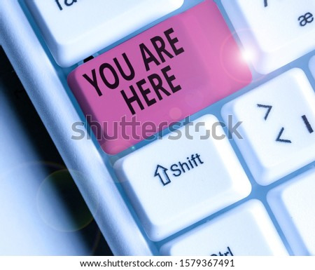 Conceptual hand writing showing You Are Here. Business photo text This is your location reference point global positioning system. #1579367491