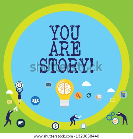 Conceptual hand writing showing You Are Story. Business photo text Your stories count and are important worth to tell everybody.