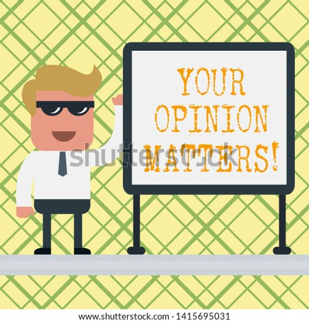 Conceptual hand writing showing Your Opinion Matters. Business photo text show you do not agree with something that just been said Office Worker Sunglass Blank Whiteboard Meeting Presentation.