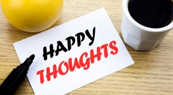 Conceptual hand writing text showing Happy Thoughts. Business concept for Happiness Thinking Good written sticky note paper, Wooden background with copy space, Coffee and marker