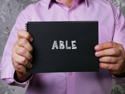 Conceptual photo about ABLE with written text.