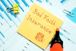 Conceptual photo about Bad Faith Insurance with handwritten text.