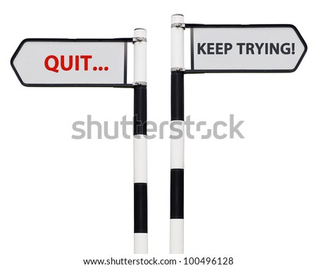 conceptual picture with keep trying and quit road signs isolated on white background