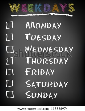 Conceptual weekdays list written on black chalkboard blackboard. Monday Tuesday Wednesday Thursday Friday Saturday Sunday.