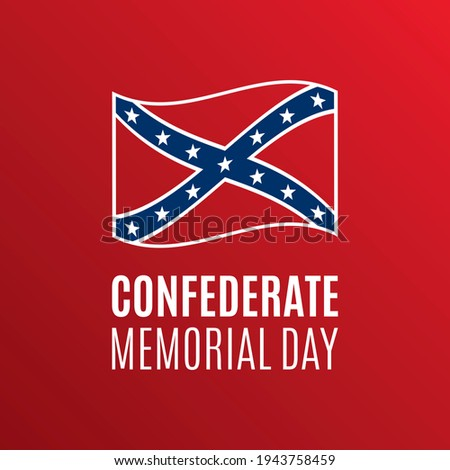 Confederate Memorial Day illustration. Confederate waving flag icon. Remembrance of Confederate soldiers who have died in military service illustration. Important day Сток-фото ©