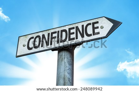 Confidence sign with a beautiful day
