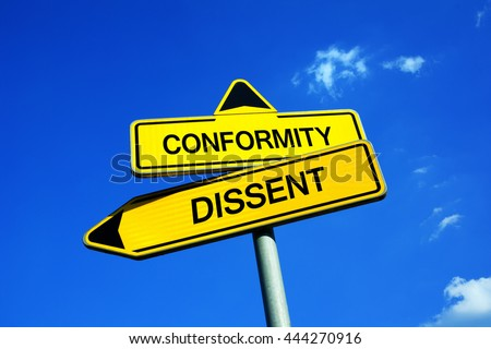 Conformity or Dissent - Traffic sign with two options - appeal to subversive fight against oppression and repressive regime. Freedom and liberty.