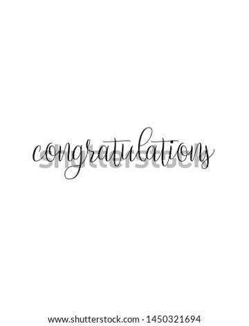 congratulations print. typography poster. Typography poster in black and white. Motivation and inspiration quote. Black inspirational quote isolated on the white background.