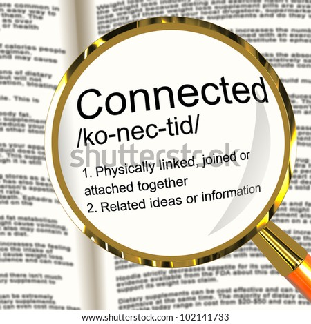 Connected Definition Magnifier Shows Linked Joined Or Networking