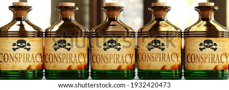 Conspiracy can be like a deadly poison - pictured as word Conspiracy on toxic bottles to symbolize that Conspiracy can be unhealthy for body and mind, 3d illustration Foto stock ©