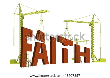 construction cranes building the word faith in big red letters