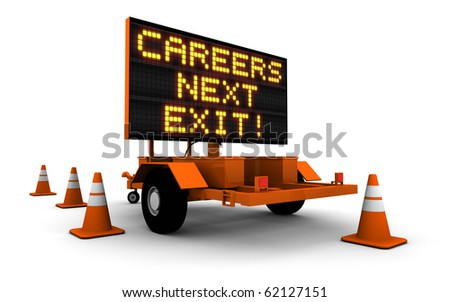 Construction sign message board and cones. Next exit... Careers!