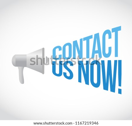 contact us now loudspeaker message concept isolated over a white background
