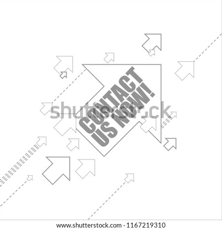Contact us now multiple arrows following a leader concept, isolated over a white background