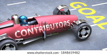 Contributors helps reaching goals, pictured as a race car with a phrase Contributors on a track as a metaphor of Contributors playing vital role in achieving success, 3d illustration Stock photo ©