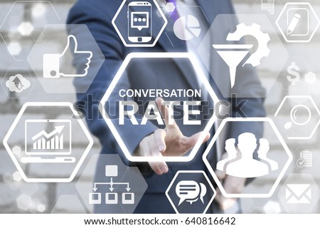 Conversion Rate Optimization Communication Business Social Network Internet Marketing Concept. Man pressing button conversation rate text on virtual screen. #640816642