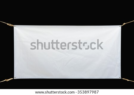 Copy space for text on disastrously white vinyl banner on black background .Clipping path #353897987