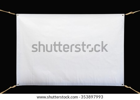 Copy space for text on disastrously white vinyl banner on black background .Clipping path