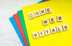 Core Web Vitals sign made with tile letters. SEO term, new ranking signal