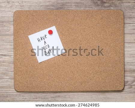 Cork board frame with have a nice day note message