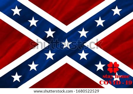 Coronavirus COVID-19 outbreak. Flag Confederate States of America with  inscription Quarantine and COVID-19.stay home. Сток-фото ©