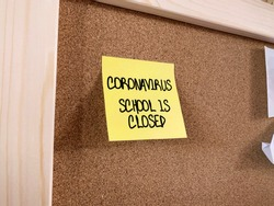Coronavirus: School is Closed - Many schools and universities are closing due to the virus outbreak.