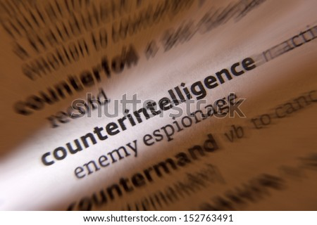 Counterintelligence - activities designed to prevent or thwart spying, intelligence gathering, and sabotage by an enemy or other foreign entity. Foto stock ©