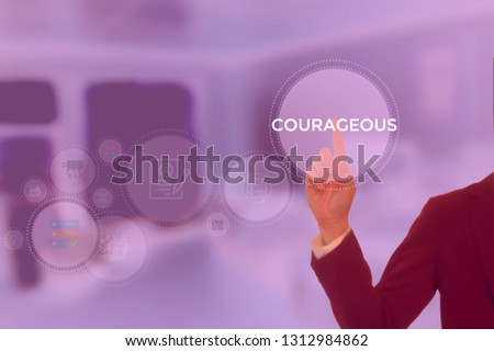 COURAGEOUS - technology and business concept #1312984862