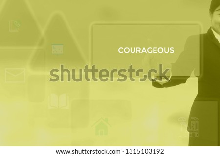 COURAGEOUS - technology and business concept #1315103192