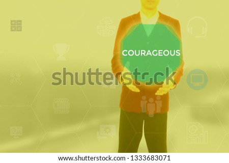 COURAGEOUS - technology and business concept #1333683071