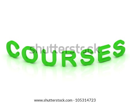 COURSES sign with green letters on isolated white background