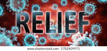 covid and relief, pictured by word relief and viruses to symbolize that relief is related to corona pandemic and that epidemic affects relief a lot, 3d illustration Foto stock ©