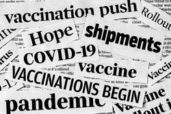 Covid-19 coronavirus vaccine news headlines. Concept of vaccination, vaccine approval, shipping and distribution during worldwide pandemic
