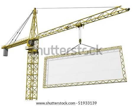 Crane lifting a huge blank sign with space for your text