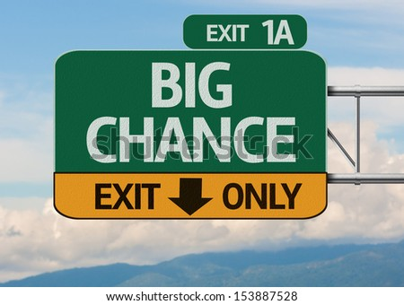 Creative Big Chance Exit Only, Road Sign