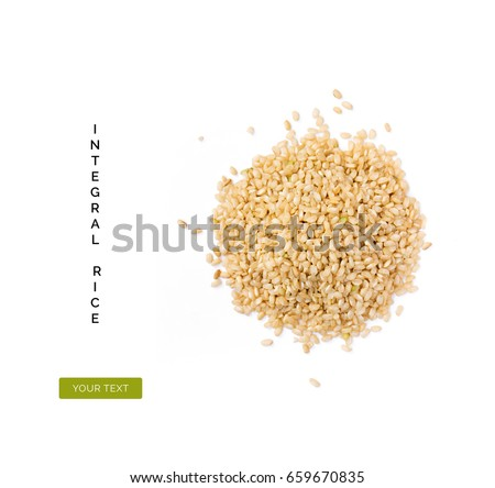 Shutterstock Creative layout made of organic integral rice isolated on white background.Flat lay. Food concept.