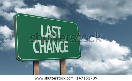 Creative sign with the text - Last Chance