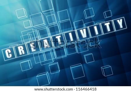 creativity text in 3d blue glass cubes, business concept