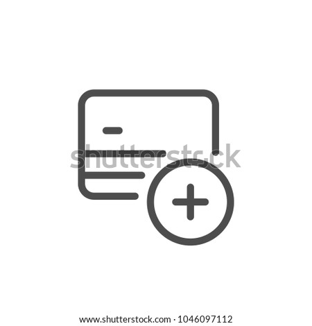 Credit card add line icon isolated on white