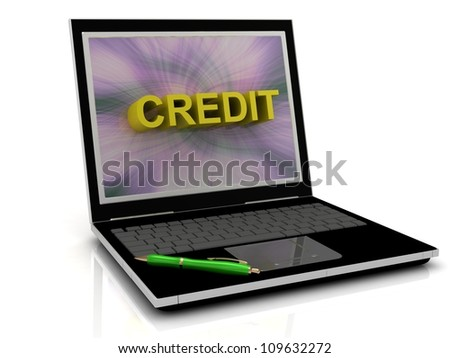 CREDIT message on laptop screen in big letters. 3D illustration isolated on white background
